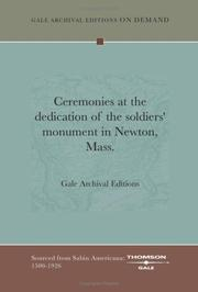 Cover of: Ceremonies at the dedication of the soldiers' monument in Newton, Mass | Gale Archival Editions