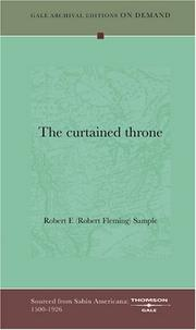 Cover of: The curtained throne | Robert F. (Robert Fleming) Sample