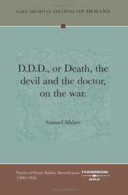 Cover of: D. D. D., or, Death, the devil and the doctor, on the war | Samuel Silsbee