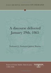 Cover of: A discourse delivered January 29th, 1865 | Nathaniel J. (Nathaniel Judson) Burton