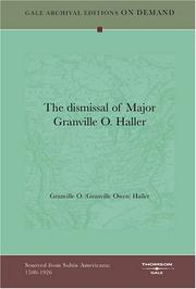 Cover of: The dismissal of Major Granville O. Haller by Granville O. (Granville Owen) Haller