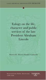 Cover of: Eulogy on the life, character and public services of the late President Abraham Lincoln | Warren H. (Warren Handel) Cudworth