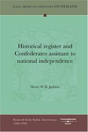 Cover of: Historical register and Confederates assistant to national independence | Henry W. R. Jackson