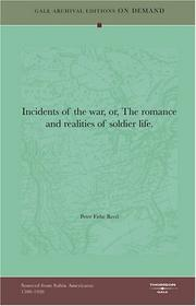 Cover of: Incidents of the war, or, The romance and realities of soldier life | Peter Fishe Reed