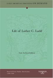 Cover of: Life of Luther C. Ladd | Gale Archival Editions