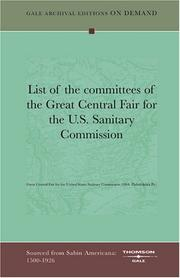 Cover of: List of the committees of the Great Central Fair for the U.S. Sanitary Commission | Great Central Fair for the United States Sanitary Commission (1864: Philadelphia, Pa.)