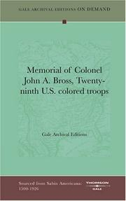 Cover of: Memorial of Colonel John A. Bross, Twenty-ninth U.S. colored troops | Gale Archival Editions
