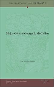Cover of: Major-General George B. McClellan | Gale Archival Editions