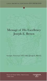 Cover of: Message of His Excellency Joseph E. Brown by Georgia. Governor (1857-1865: Joseph E. Brown)