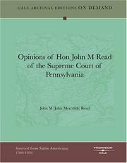 Cover of: Opinions of Hon John M Read of the Supreme Court of Pennsylvania | John M (John Meredith) Read