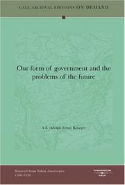 Cover of: Our form of government and the problems of the future | Adolph Ernst Kroeger