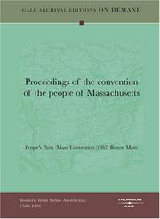 Cover of: Proceedings of the convention of the people of Massachusetts | People's Party (Mass) Convention (1862: Boston Mass)