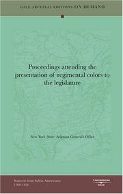 Cover of: Proceedings attending the presentation of regimental colors to the legislature by New York (State). Adjutant General's Office.