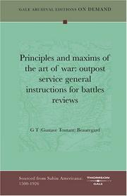 Cover of: Principles and maxims of the art of war | G T (Gustave Toutant) Beauregard