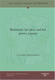 Cover of: Richmond: her glory and her graves by Cornelia Jane (Matthews) Jordan