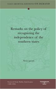 Cover of: Remarks on the policy of recognizing the independence of the southern states | Nemo (pseud)