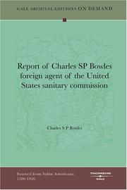 Cover of: Report of Charles SP Bowles foreign agent of the United States sanitary commission | Charles S. P. Bowles