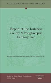 Cover of: Report of the Dutchess County & Poughkeepsie Sanitary Fair | Dutchess County and Poughkeepsie Sanitary Fair (1864: Poughkeepsie NY)