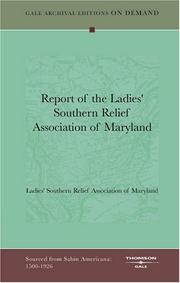 Cover of: Report of the Ladies' Southern Relief Association of Maryland | Ladies' Southern Relief Association of Maryland