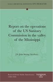 Cover of: Report on the operations of the US Sanitary Commission in the valley of the Mississippi | J S (John Strong) Newberry