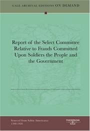 Cover of: Report of the Select Committee Relative to Frauds Committed Upon Soldiers the People and the Government | Pennsylvania General Assembly House of Representatives Select Committee Relative to Frauds Committed on Soldiers the People and the Government