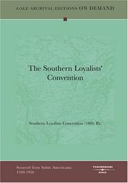 Cover of: The Southern Loyalists' Convention | Southern Loyalists Convention (1866: Pa)