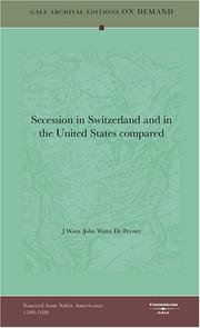 Cover of: Secession in Switzerland and in the United States compared | J Watts (John Watts) De Peyster