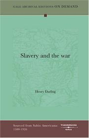 Cover of: Slavery and the war | Darling, Henry