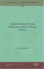 Cover of: Statistical history of John Ridgway's vertical revolving battery | Gale Archival Editions