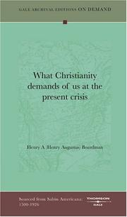 Cover of: What Christianity demands of us at the present crisis | Henry A (Henry Augustus) Boardman