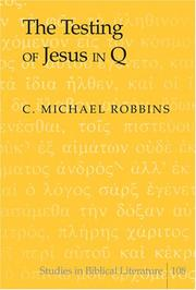 Cover of: The Testing of Jesus in Q (Studies in Biblical Literature) | C. Michael Robbins