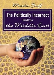 Cover of: The Politically Incorrect Guide⢠to the Middle East (Politically Incorrect Guides) by Martin Sieff