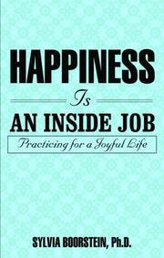 Cover of: Happiness Is an Inside Job | Sylvia, Ph.D. Boorstein