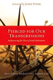 Cover of: Pierced for our transgressions | S. Jeffery, Steve Jeffery, Mike Ovey, Andrew Sach, Michael Ovey