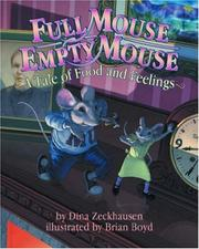 Cover of: Full Mouse, Empty Mouse | Dina, Ph.D. Zeckhausen