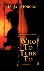 Cover of: Who To Turn To | D. G. Morgan