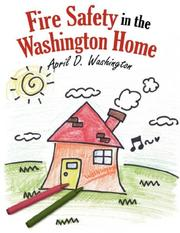 Cover of: Fire Safety in the Washington Home | April, D. Washington