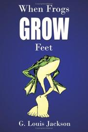 Cover of: When Frogs Grow Feet | G., Louis Jackson