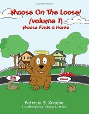 Cover of: Moose On The Loose | Patricia  S. Knaebe