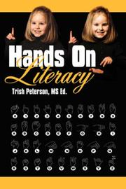 Cover of: Hands On Literacy | Trish Peterson MS Ed.