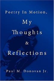 Cover of: Poetry In Motion, My Thoughts & Reflections by Paul, M. Donovan Jr.