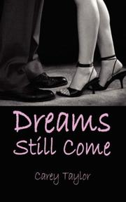 Cover of: Dreams Still Come | Carey Taylor