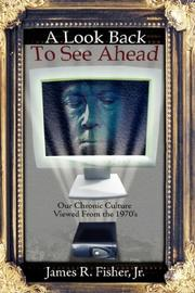 Cover of: A Look Back To See Ahead | James Raymond Fisher Jr.