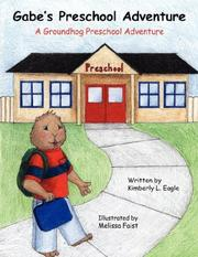 Cover of: Gabe's Preschool Adventure | Kimberly L. Eagle