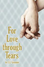 Cover of: For Love through Tears | C.L. Greenlee