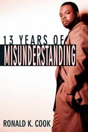 Cover of: 13 Years of Misunderstanding | Ronald, K. Cook