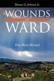 Cover of: Wounds of Ward | Thomas G. Johnson Sr.