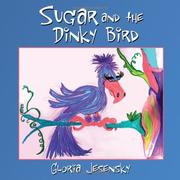 Cover of: Sugar and the Dinky Bird by Gloria Jesensky