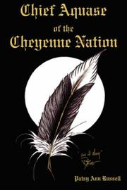 Cover of: Chief Aquase of the Cheyenne Nation | Patsy Ann Russell