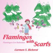 Cover of: Flamingos With Scarfs/Flamingos Con Bufandas | Carmen, S. Bichrest
